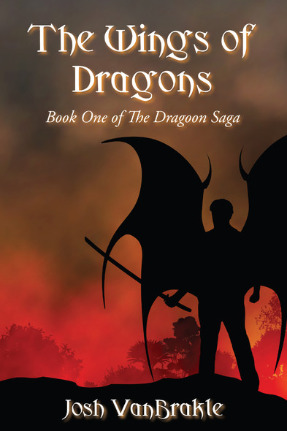 Cover for The Wings of Dragons: Book One of the Dragoon Saga by Josh VanBrakle