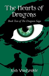 The cover for The Hearts of Dragons: Book Two of the Dragoon Saga by Josh VanBrakle