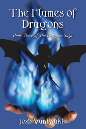 The cover for The Flames of Dragons: Book Three of the Dragoon Saga by Josh VanBrakle